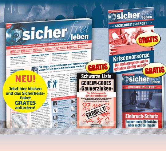 """NEU! Jetzt hier klicken und das Sicherheits-Paket GRATIS anfordern! Gratis Ausgabe """"Sicher & Frei leben"""" + Gratis Schwarzeliste """"Geheim-Codes »Gaunerzinken«"""" + Gratis """"Sicher & Frei leben"""" +++ Sicherheits-Report +++ Einbruch-Schutz – Immer mehr Einbrüche. Aber nicht bei Ihnen! – Jetzt sichern! + Gratis – Sicher leben – Sicherheits-Report """"Krisenvorsorge: Bei Katastrophen und in Notfällen richtig verhalten"""""""