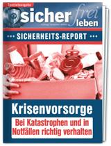 """Sicher leben – Sicherheits-Report """"Krisenvorsorge: Bei Katastrophen und in Notfällen richtig verhalten"""""""