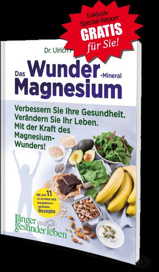 """Exklusiv Spezial-Report gratis für Sie! """"Das Wunder-Mineral Magnesium"""""""