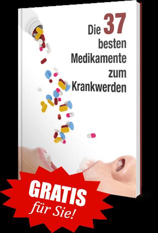"""Gratis für Sie! Ratgeber """"37 geheimen aber brandgefährlichen Medikamente"""""""